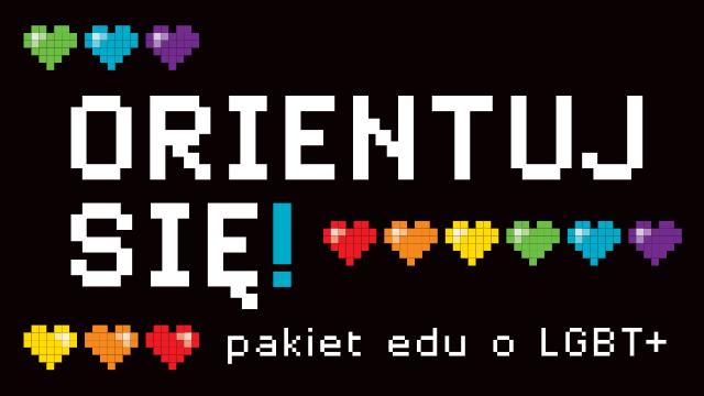 Orientuj się! Pakiet edu o LGBT+