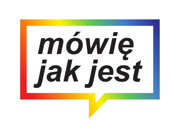 Mówię jak jest Ludzie LGBT+ w Polsce Miłość Nie Wyklucza
