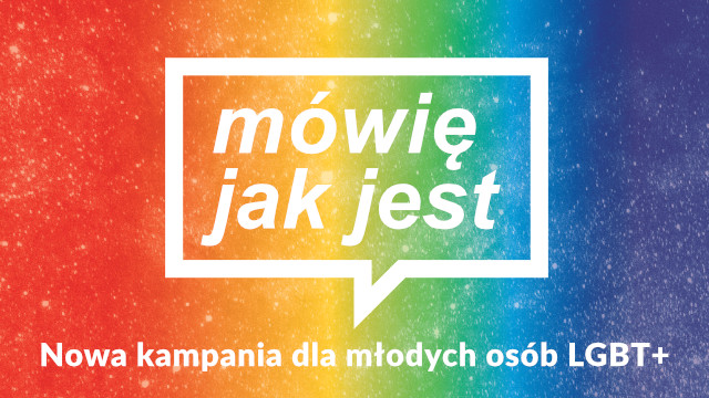 Mówię jak jest Kampania dla młodych osób LGBT+